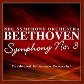 Play & Download Beethoven Symphony No. 3 by NBC Symphony Orchestra | Napster