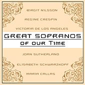 Play & Download Great Sopranos Of Our Time by Various Artists | Napster
