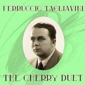 Play & Download The Cherry Duet by Ferruccio Tagliavini | Napster
