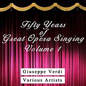 Fifty Years Of Great Opera Singing Volume 1 by Various Artists