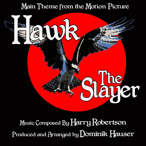 Play & Download Hawk The Slayer: Theme from the Motion Picture (Single) by Dominik Hauser | Napster