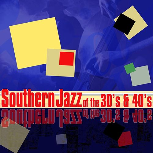 Play & Download Southern Jazz Of The 30's & 40's by Various Artists | Napster