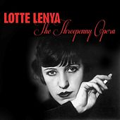 Play & Download The Threepenny Opera by Lotte Lenya | Napster