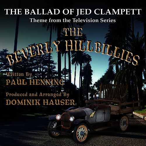 Play & Download The Beverly Hillbillies - Theme from the Television Series by Dominik Hauser | Napster