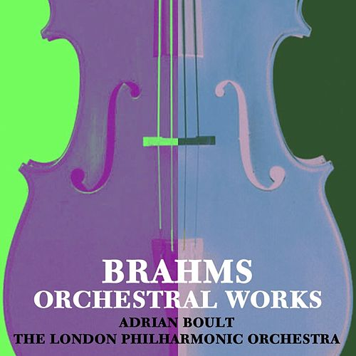Play & Download Brahms Orchestral Works by London Philharmonic Orchestra | Napster