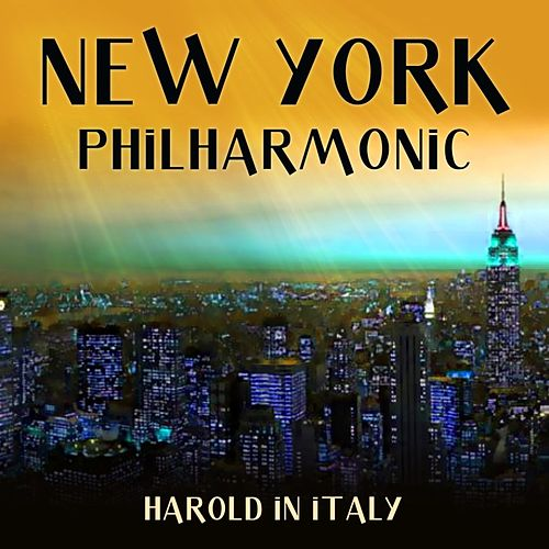 Play & Download Harold In Italy by New York Philharmonic | Napster