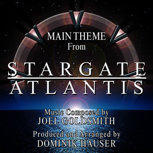 Play & Download Stargate Atlantis: Main Theme from the Television Series (Single) (Joel Goldsmith) by Dominik Hauser | Napster