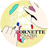 Play & Download Crazier Remixes - Ep by Ornette | Napster