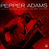 The Complete Regent Sessions by Pepper Adams