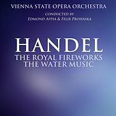 Royal Fireworks Music / The Water Music by Vienna State Opera Orchestra