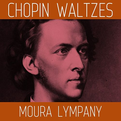 Play & Download Chopin Waltzes by Moura Lympany | Napster