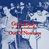 Out Of Nowhere by Gene Krupa And His Orchestra