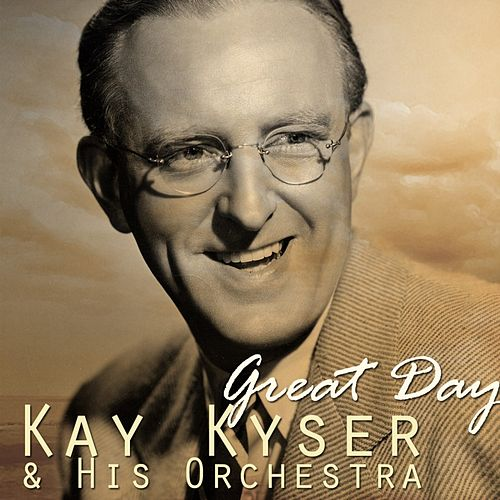Play & Download Great Day by Kay Kyser | Napster