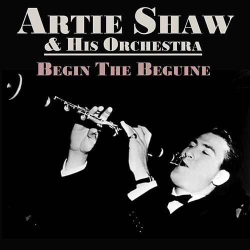 Begin The Beguine by Artie Shaw