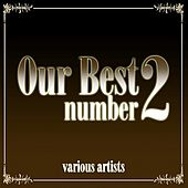 Play & Download Our Best No. 2 by Various Artists | Napster