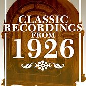 Play & Download Classic Recordings From 1926 by Various Artists | Napster