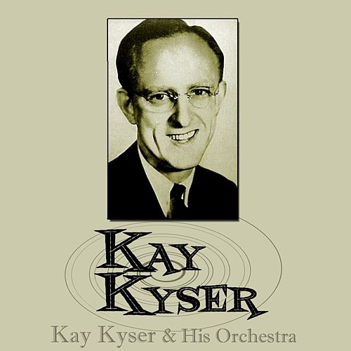 Play & Download Kay Kyser by Kay Kyser | Napster