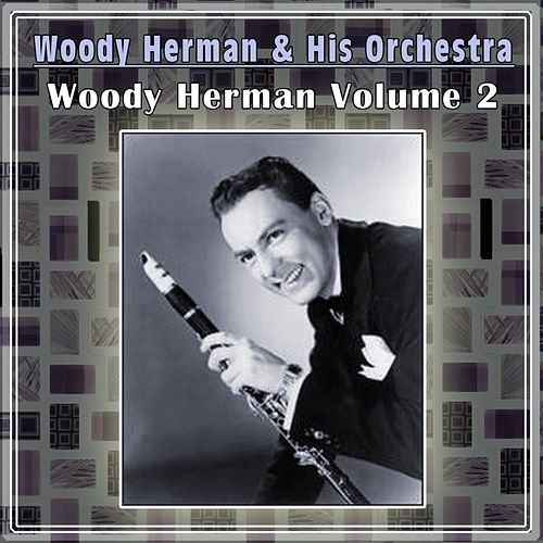 Play & Download Woody Herman Volume 2 by Woody Herman | Napster