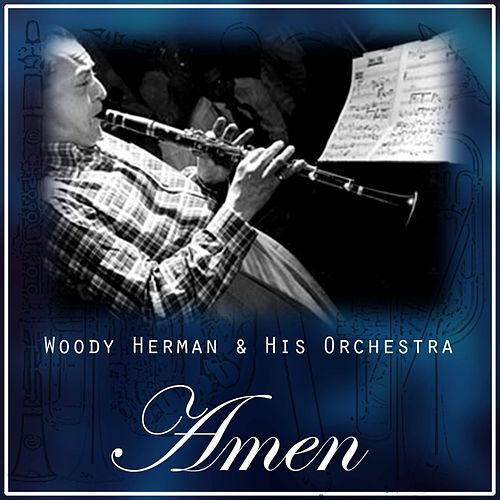 Play & Download Amen by Woody Herman | Napster