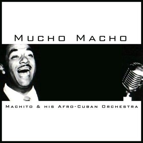 Play & Download Mucho Macho by Machito | Napster