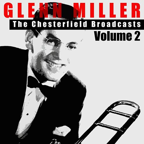 The Chesterfield Broadcasts Volume 2 by Glenn Miller