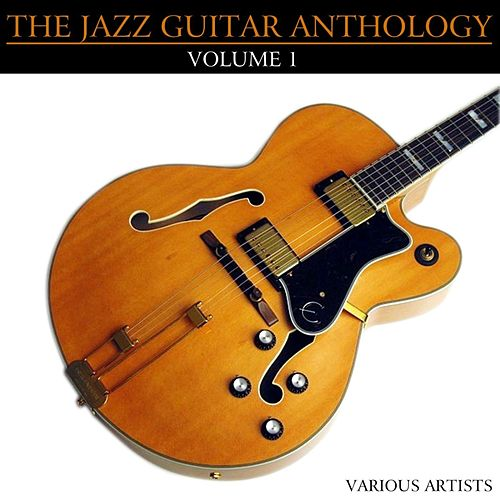 The Jazz Guitar Anthology Volume 1 by Various Artists