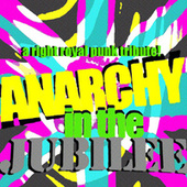 Play & Download Anarchy in the Jubilee: A Right Royal Punk Tribute by Various Artists | Napster