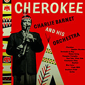 Cherokee by Charlie Barnet & His Orchestra