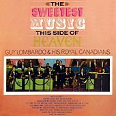 Play & Download The Sweetest Music This Side Of Heaven by Guy Lombardo | Napster