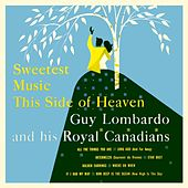 Sweetest Music This Side Of Heaven by Guy Lombardo