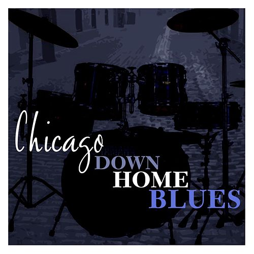 Chicago Down Home Blues by Various Artists