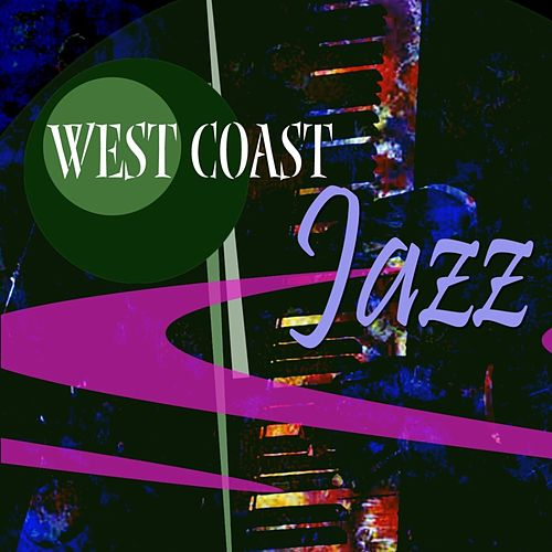 Play & Download West Coast Jazz by Various Artists | Napster
