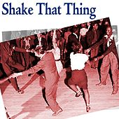 Play & Download Shake That Thing by Various Artists | Napster