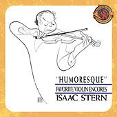 Play & Download Humoresque - Favorite Violin Encores [expanded Edition] by Isaac Stern | Napster