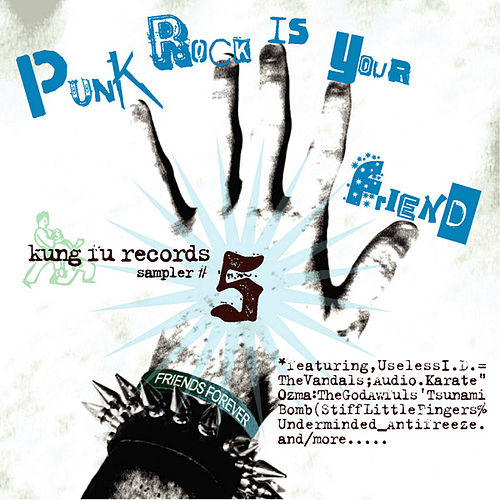 Play & Download Punk Rock is Your Friend: Kunk Fu Sampler #5 by Various Artists | Napster