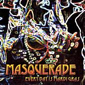Play & Download Every Day Is Mardi Gras by Masquerade | Napster