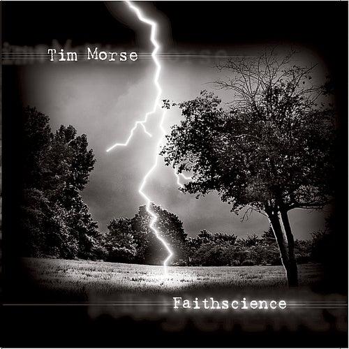 Faithscience by Tim Morse