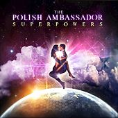 Play & Download Superpowers by The Polish Ambassador | Napster