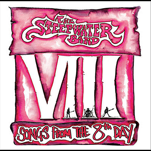 Play & Download Songs from the 8th Day by The Steepwater Band | Napster