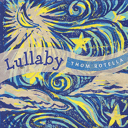 Play & Download Lullaby by Thom Rotella | Napster