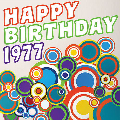 Play & Download Happy Birthday 1977 by Various Artists | Napster