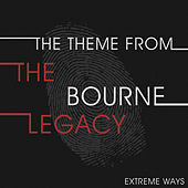 The Theme from the Bourne Legacy (Extreme Ways) - Single by Anime Kei