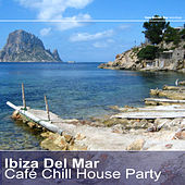 Play & Download Ibiza Del Mar – Café Chill House Party by Various Artists | Napster