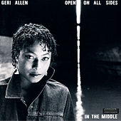 Play & Download Open On All Sides - In the Middle by Geri Allen | Napster