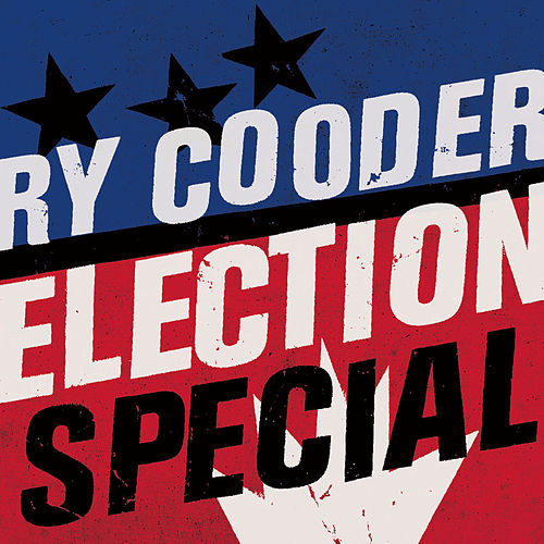 Play & Download Election Special by Ry Cooder | Napster