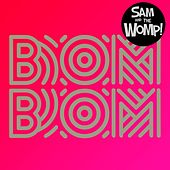 Bom Bom by Sam and the Womp