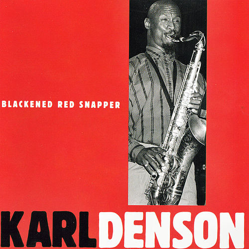 Play & Download Blackened Red Snapper by Karl Denson | Napster