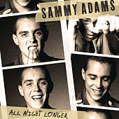 All Night Longer by Sammy Adams