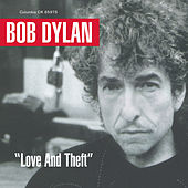 Play & Download Love And Theft by Bob Dylan | Napster