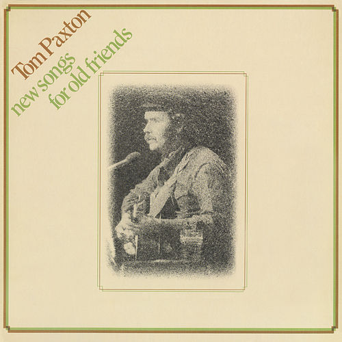Play & Download New Songs For Old Friends by Tom Paxton | Napster